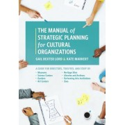 Manual of Strategic Planning for Cultural Organizations: A Guide for Directors, Trustees, and Staff of Museums, Science Centers, Gardens, Art Centers,
