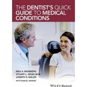 The Dentist's Quick Guide to Medical Conditions by Mea A. Weinberg