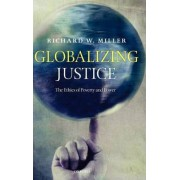 Globalizing Justice by Richard W. Miller