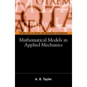 Mathematical Models in Applied Mechanics by A. B. Tayler