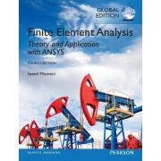 Finite Element Analysis: Theory and Application with ANSYS by Saeed Moaveni