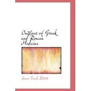 Outlines of Greek and Roman Medicine by James Sands Elliott