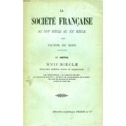 La Societe Francaise Du Xvie Au Xxe Siecle, 2e Serie, Xviie Siecle