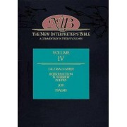 The New Interpreter's Bible: Introduction to Hebrew Poetry; 1 and 2 Maccabees; Psalms; Job v. 4 by Winkley Professor Emeritus of Biblical Theology Leander E Keck