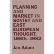Planning and Market in Soviet and East European Thought, 1960s 1992