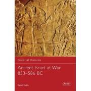 Ancient Israel at War 853-586 BC by Brad Kelle