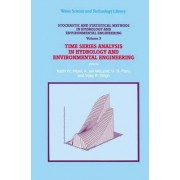 Stochastic and Statistical Methods in Hydrology and Environmental Engineering: Time Series Analysis in Hydrology and Environmental Engineering Volume 3 by Keith W. Hipel