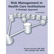 Risk Management in Health Care Institutions by Florence Kavaler