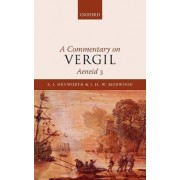 A Commentary on Vergil, Aeneid: No. 3 by S. J. Heyworth