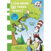 The Cat in the Hat's Learning Library: I Can Name 50 Trees Today by Dr. Seuss