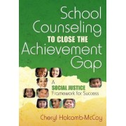 School Counseling to Close the Achievement Gap by Cheryl Holcomb-McCoy
