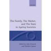 The Family, the Market and the State in Ageing Societies by John Ermisch