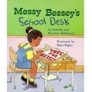 Messy Bessey's School Desk by Patricia C McKissack