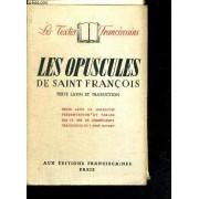 Les Opuscules De Saint Francois - Texte Latin Et Traduction - Collection Les Textes Franciscains