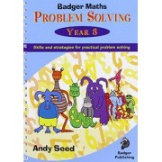 Badger Maths Problem Solving: Year 3 by Andy Seed