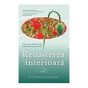 Renasterea interioara: Cum ne pot vindeca inima marile suferinte si incercari
