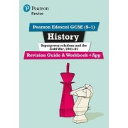 REVISE Edexcel GCSE (9-1) History Superpower Relations and the Cold War Revision Guide and Workbook by Brian Dowse