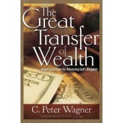 Great Transfer of Wealth by C Peter Wagner