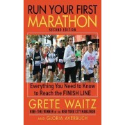 Run Your First Marathon by Grete Waitz