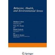 Behavior, Health, and Environmental Stress by Sheldon Cohen