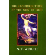 The Resurrection of the Son of God by Canon N. T. Wright