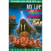 My Life as a Walrus Whoopee Cushion by Bill Myers