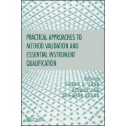 Practical Approaches to Method Validation and Essential Instrument Qualification by Chung Chow Chan