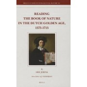 Reading the Book of Nature in the Dutch Golden Age, 1575-1715 by Eric Jorink