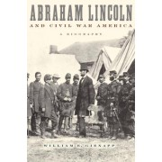 Abraham Lincoln and Civil War America by William E. Gienapp