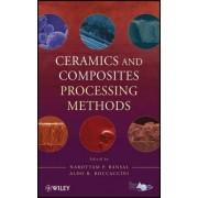 Ceramics and Composites Processing Methods by Narottam P. Bansal