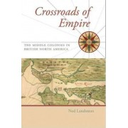 Crossroads of Empire by Ned C. Landsman