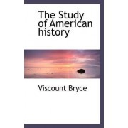 The Study of American History by Viscount Bryce
