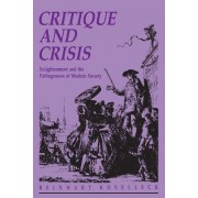Critique and Crisis by Reinhart Koselleck