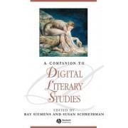 A Companion to Digital Literary Studies by Ray Siemens