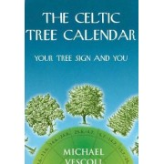 The Celtic Tree Calendar by Michael Vescoli