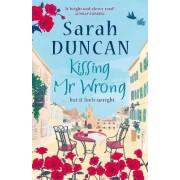 Kissing Mr Wrong by Sarah Duncan