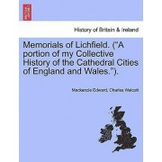 Memorials of Lichfield. (a Portion of My Collective History of the Cathedral Cities of England and Wales.). by MacKenzie Edward Charles Walcott