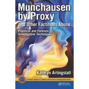 Munchausen by Proxy and Other Factitious Abuse: Practical and Forensic Investigative Techniques
