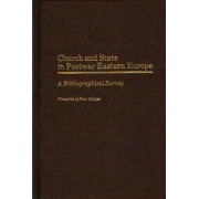 Church and State in Postwar Eastern Europe by Paul Mojzes