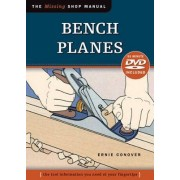 Bench Planes (Missing Shop Manual) with DVD by Ernie Conover