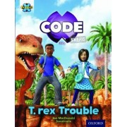 Project X Code Extra: Turquoise Book Band, Oxford Level 7: Forbidden Valley: T-Rex Trouble by Ian MacDonald