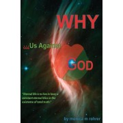 Why - Us Against God?