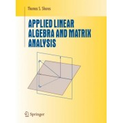 Applied Linear Algebra and Matrix Analysis by Thomas S. Shores