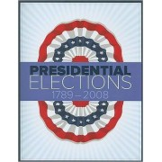Presidential Elections 1789-2008 by CQ Press