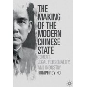 The Making of the Modern Chinese State 2017 by Humphrey Ko