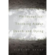 Philosophical Thinking about Death and Dying by Vincent Barry