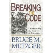 Breaking the Code by Collard Professor of New Testament Emeritus Bruce M Metzger