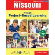 Exploring Missouri Through Project-Based Learning: Geography, History, Government, Economics & More