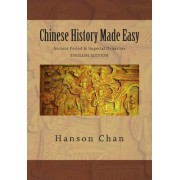 Chinese History Made Easy by Hanson Chan