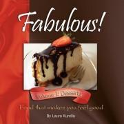 Fabulous! Food That Makes You Feel Good; Vol. 1 by Laura Kurella